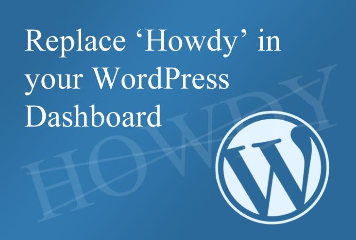 Replace 'Howdy' in WordPress dashboard